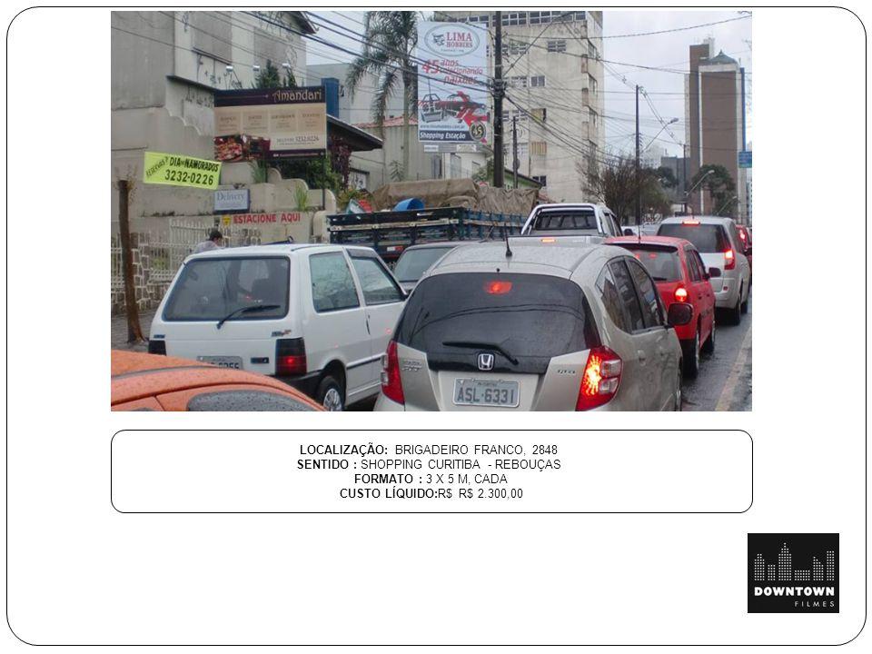 LOCALIZAÇÃO: BRIGADEIRO FRANCO, 2848