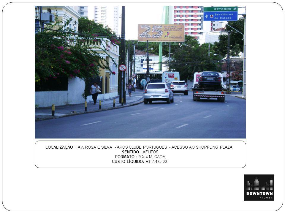 LOCALIZAÇÃO : AV. ROSA E SILVA - APOS CLUBE PORTUGUES - ACESSO AO SHOPPLING PLAZA