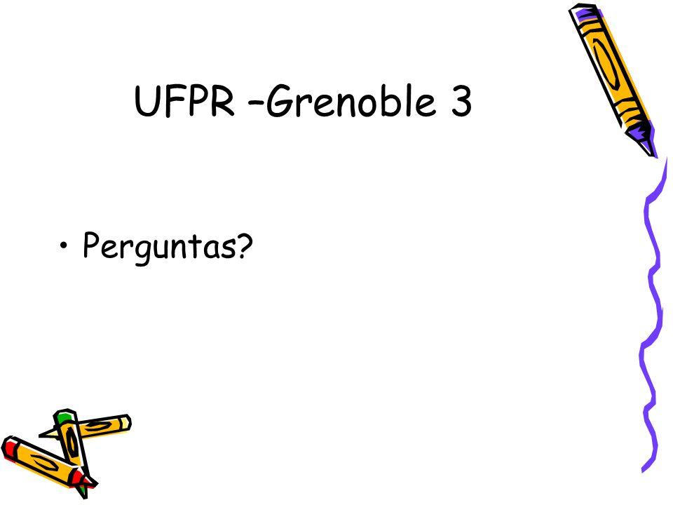UFPR –Grenoble 3 Perguntas