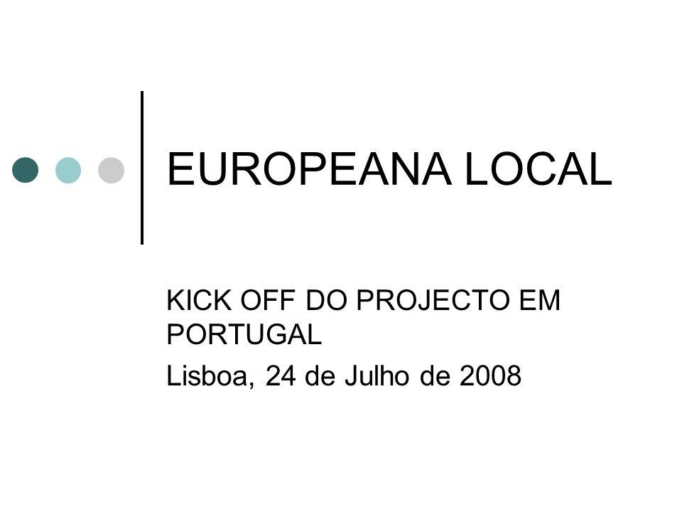 KICK OFF DO PROJECTO EM PORTUGAL Lisboa, 24 de Julho de 2008
