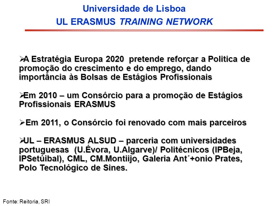 Universidade de Lisboa UL ERASMUS TRAINING NETWORK