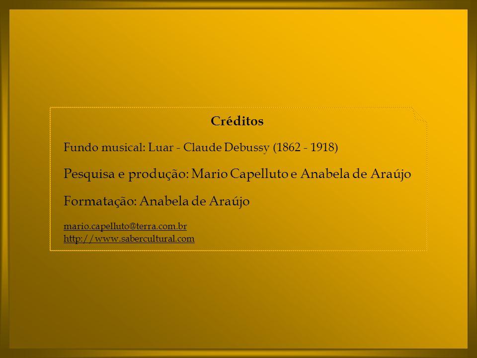 Pesquisa e produção: Mario Capelluto e Anabela de Araújo