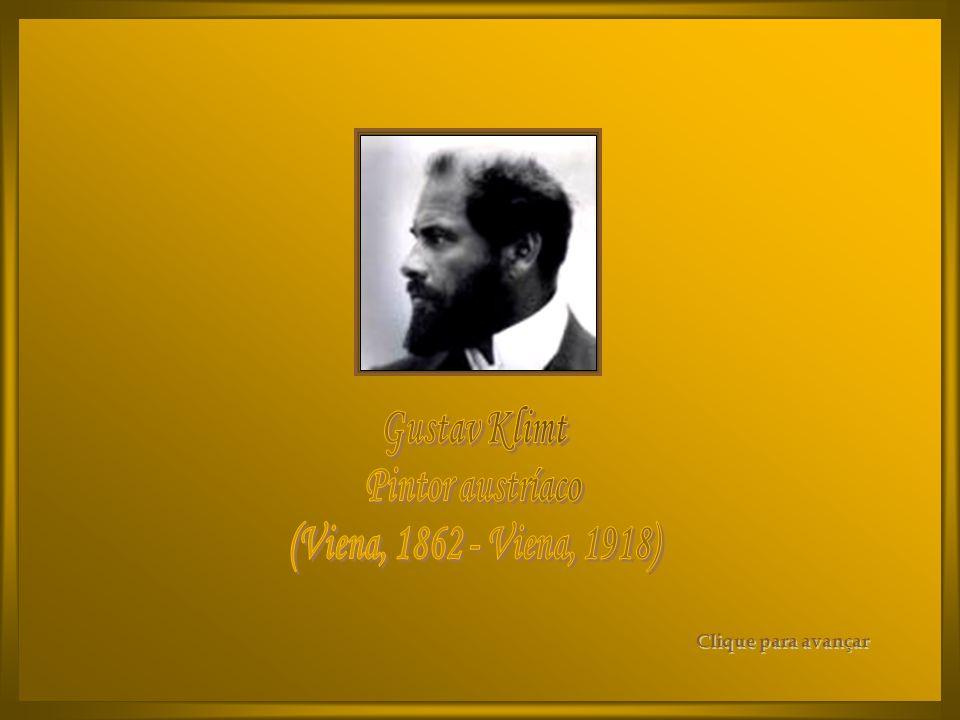 Gustav Klimt Pintor austríaco (Viena, 1862 - Viena, 1918)