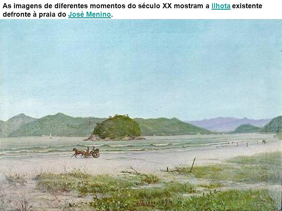 As imagens de diferentes momentos do século XX mostram a ilhota existente defronte à praia do José Menino.