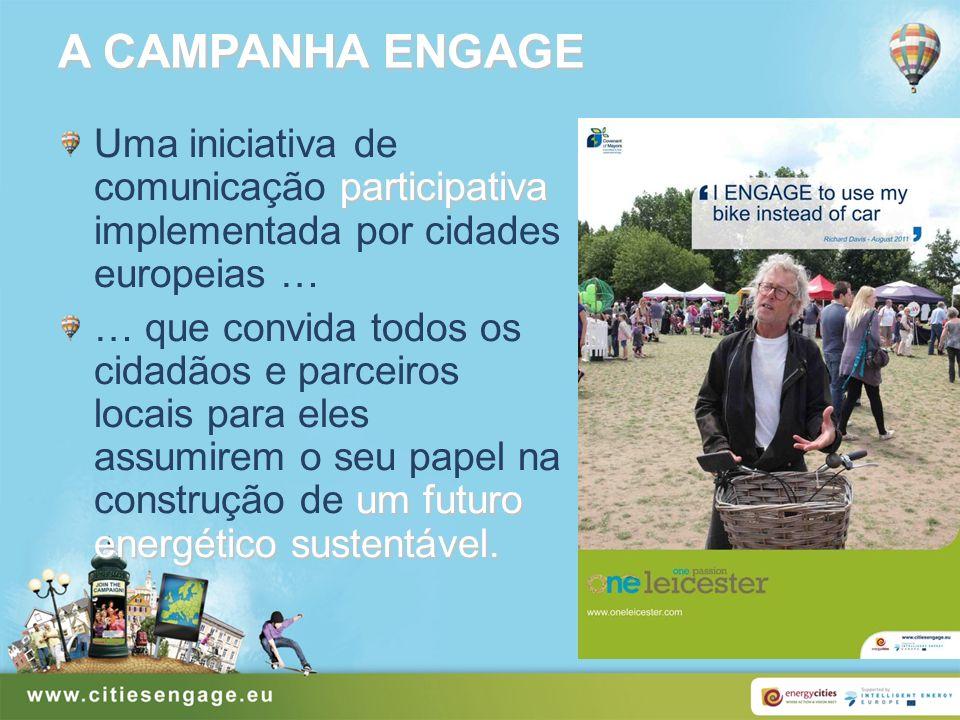 A CAMPANHA ENGAGE Uma iniciativa de comunicação participativa implementada por cidades europeias …