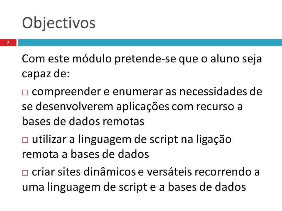 Objectivos Com este módulo pretende-se que o aluno seja capaz de: