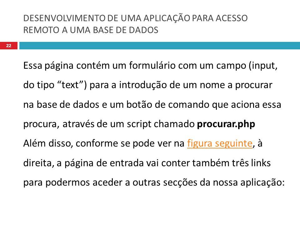 DESENVOLVIMENTO DE UMA APLICAÇÃO PARA ACESSO REMOTO A UMA BASE DE DADOS
