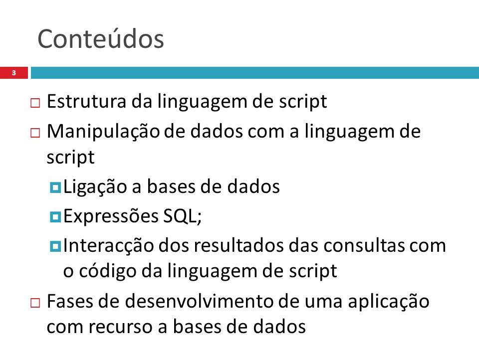 Conteúdos Estrutura da linguagem de script