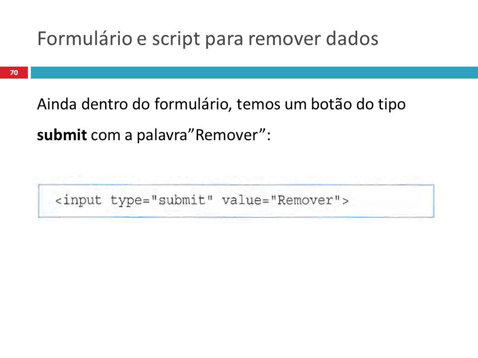 Formulário e script para remover dados