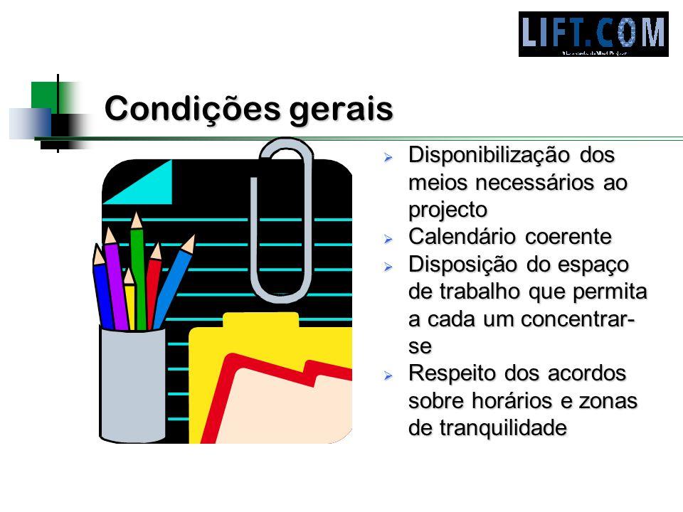 Condições gerais Disponibilização dos meios necessários ao projecto