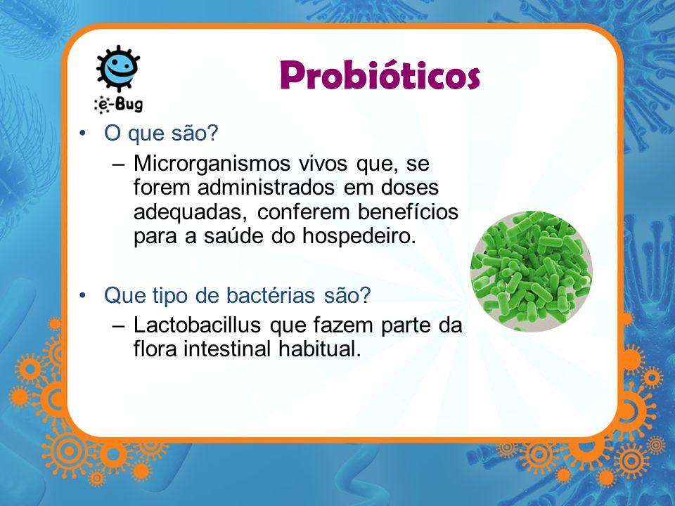 Probióticos O que são Microrganismos vivos que, se forem administrados em doses adequadas, conferem benefícios para a saúde do hospedeiro.