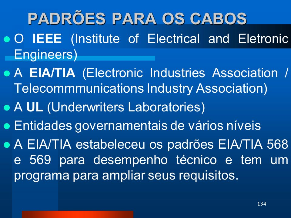 PADRÕES PARA OS CABOS O IEEE (Institute of Electrical and Eletronic Engineers)