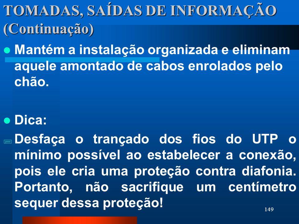 TOMADAS, SAÍDAS DE INFORMAÇÃO (Continuação)