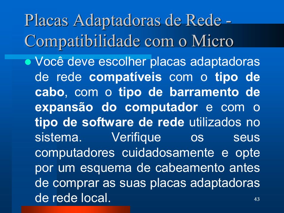 Placas Adaptadoras de Rede - Compatibilidade com o Micro