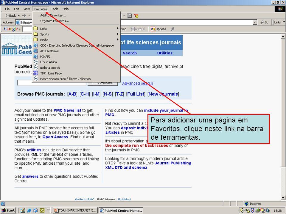 Adding favorites 1Para adicionar uma página em Favoritos, clique neste link na barra de ferramentas.