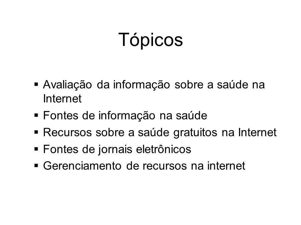 Tópicos Avaliação da informação sobre a saúde na Internet