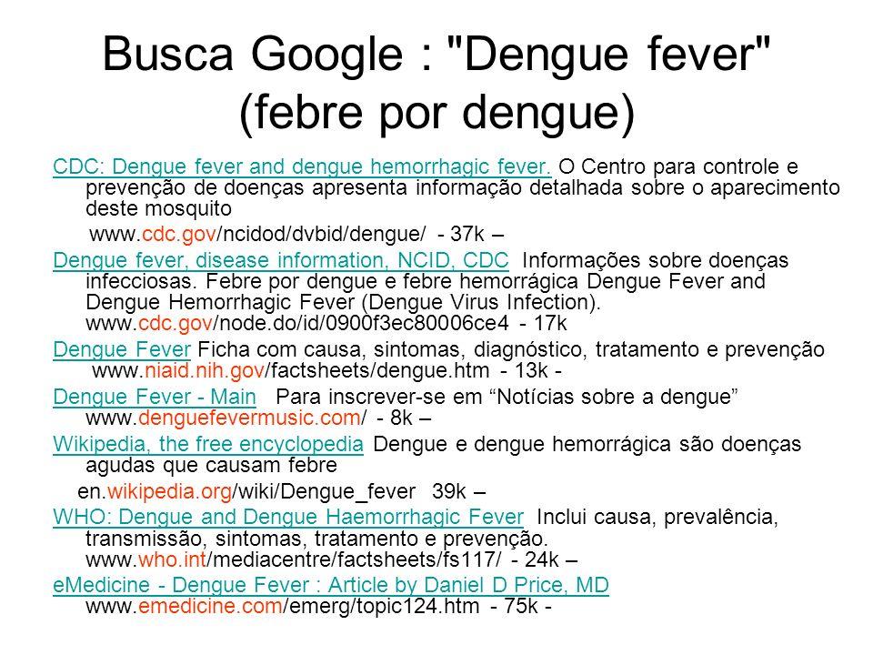 Busca Google : Dengue fever (febre por dengue)