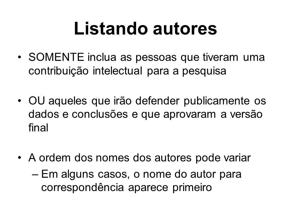 Listando autoresSOMENTE inclua as pessoas que tiveram uma contribuição intelectual para a pesquisa.