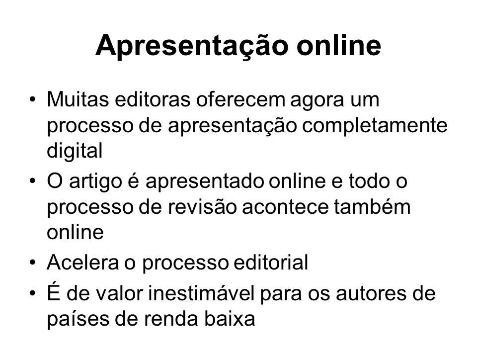 Apresentação onlineMuitas editoras oferecem agora um processo de apresentação completamente digital.