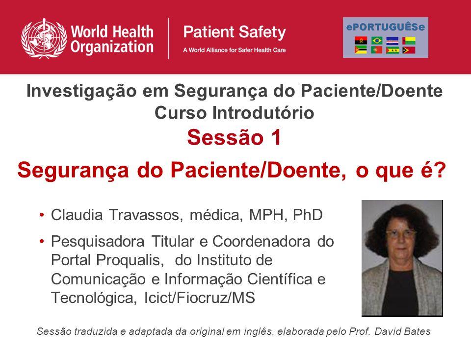 Segurança do Paciente/Doente, o que é