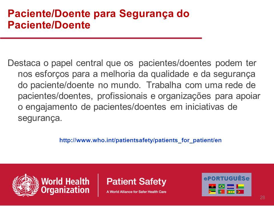 Paciente/Doente para Segurança do Paciente/Doente