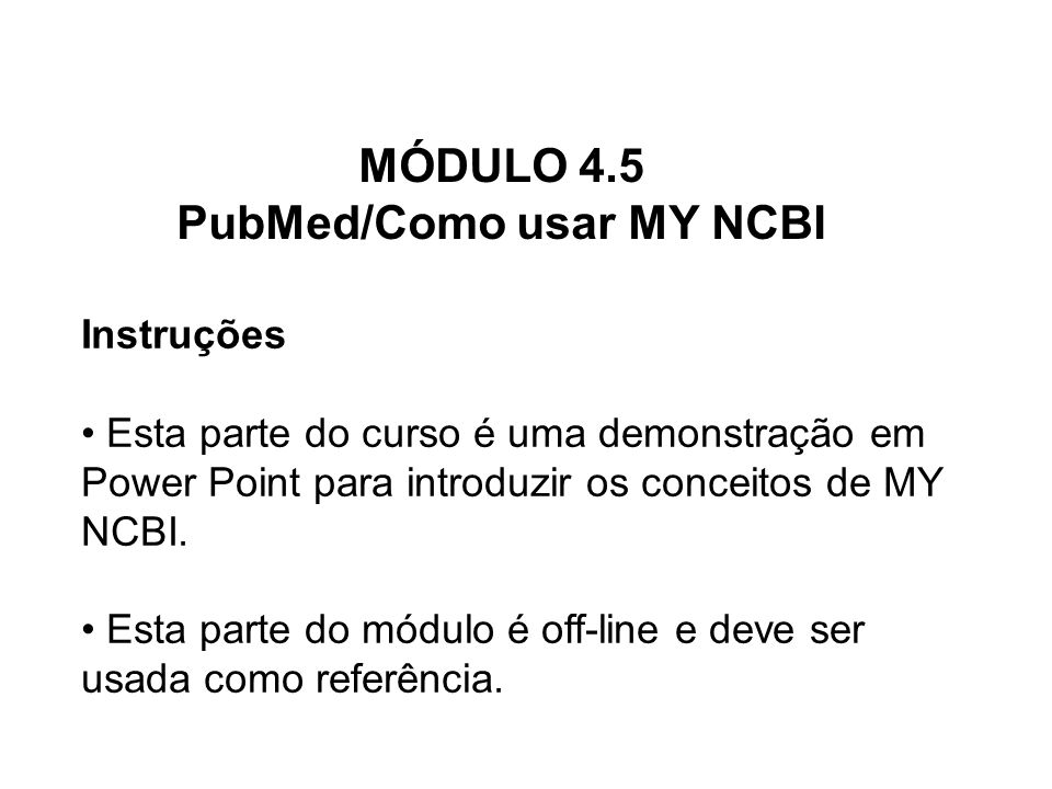 MÓDULO 4.5 PubMed/Como usar MY NCBI