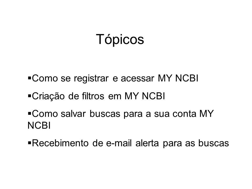 Tópicos Como se registrar e acessar MY NCBI