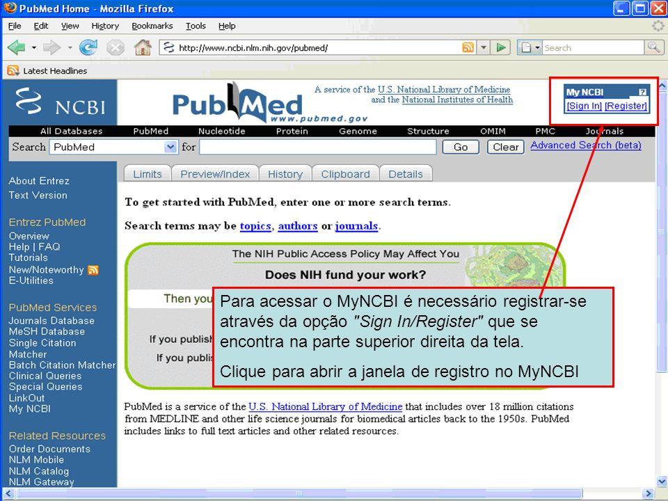 Para acessar o MyNCBI é necessário registrar-se através da opção Sign In/Register que se encontra na parte superior direita da tela.