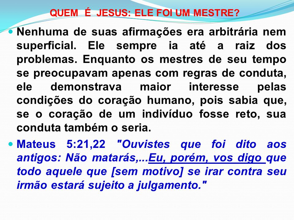 QUEM É JESUS: ELE FOI UM MESTRE