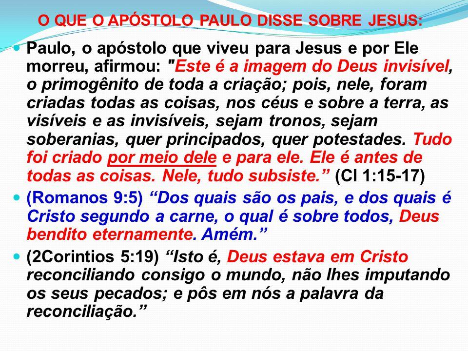 O QUE O APÓSTOLO PAULO DISSE SOBRE JESUS: