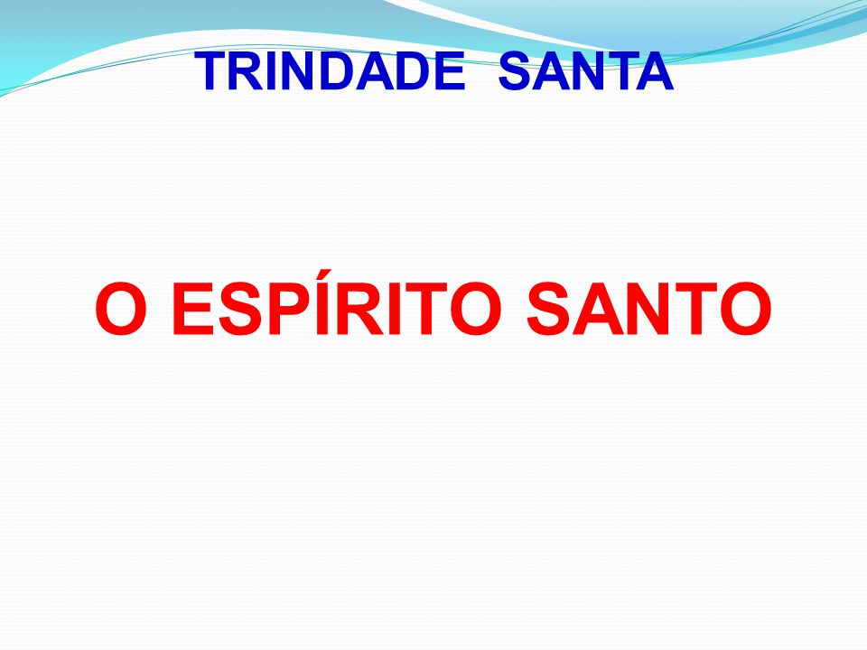 TRINDADE SANTA O ESPÍRITO SANTO