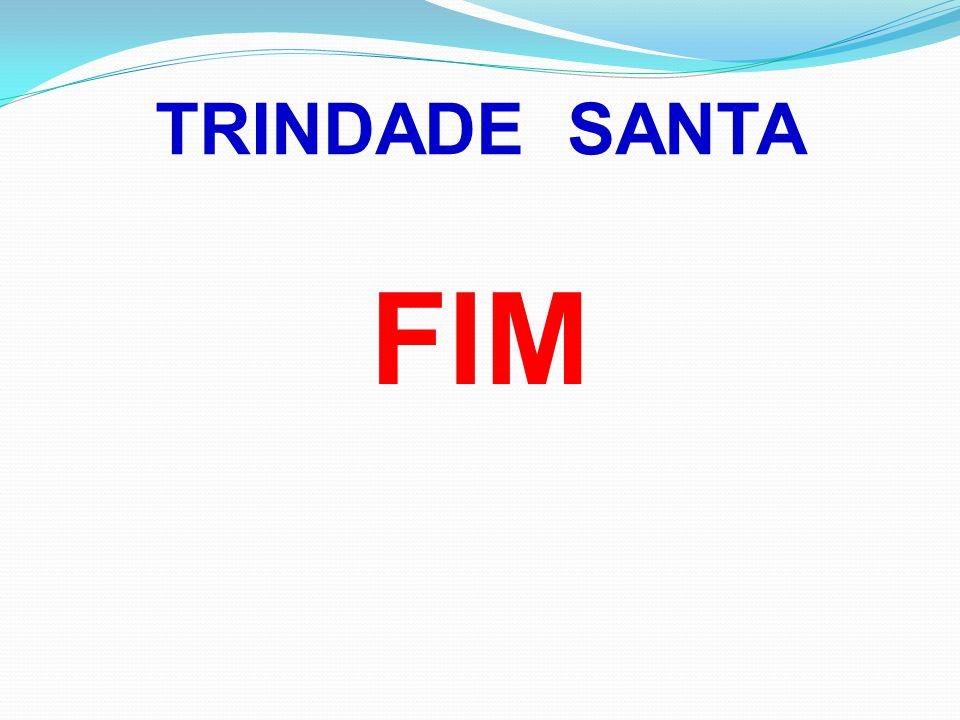 TRINDADE SANTA FIM