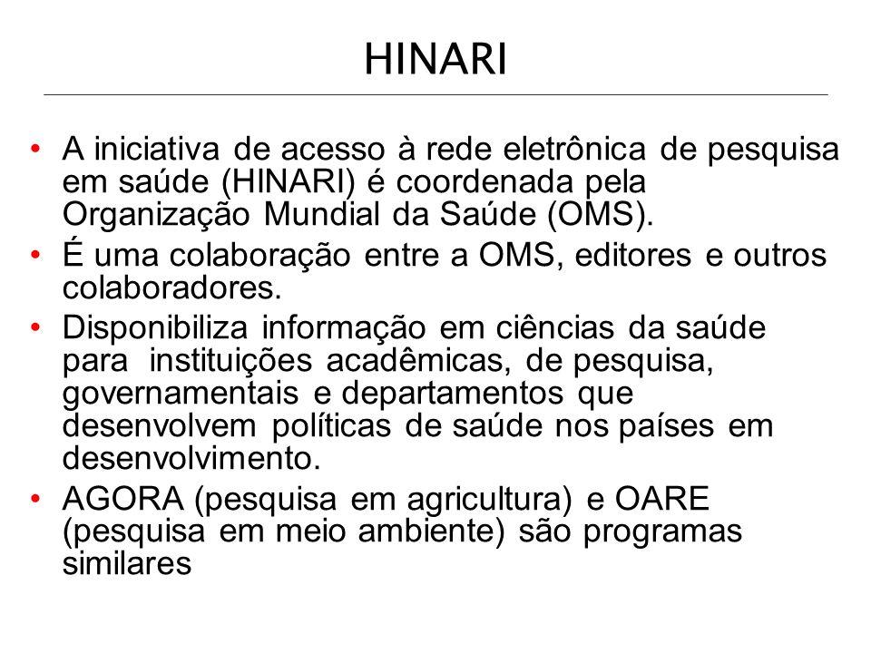 HINARIA iniciativa de acesso à rede eletrônica de pesquisa em saúde (HINARI) é coordenada pela Organização Mundial da Saúde (OMS).