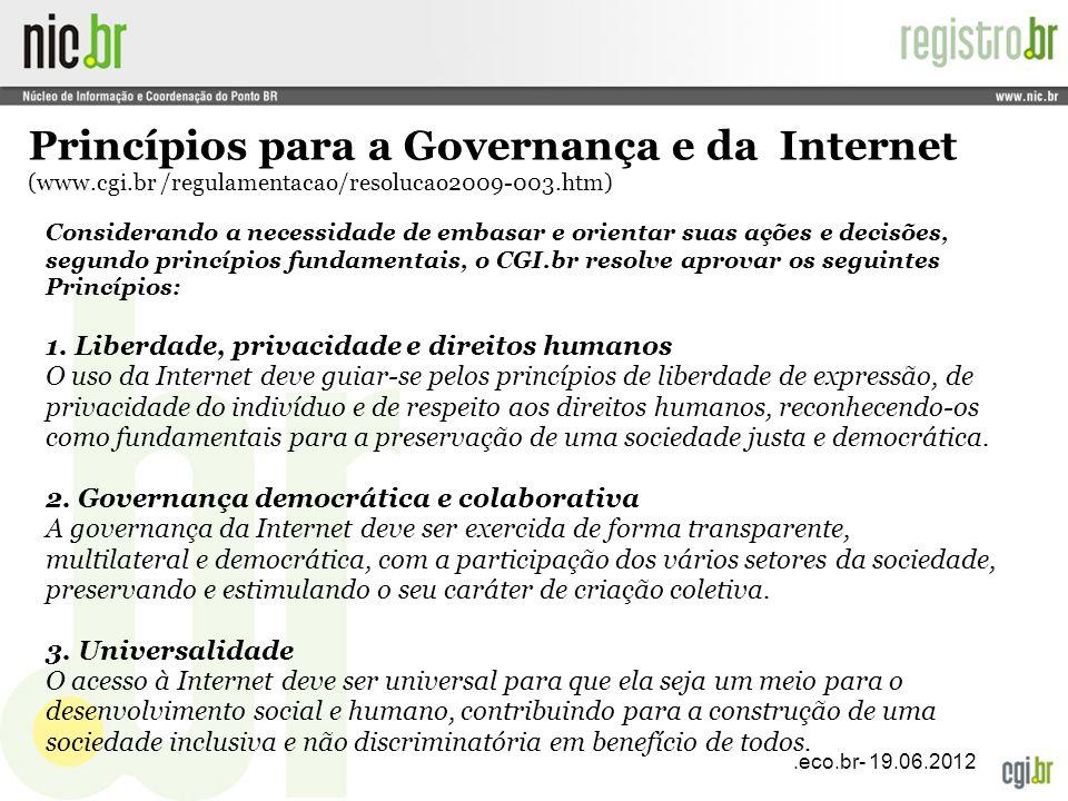 Princípios para a Governança e da Internet (www. cgi