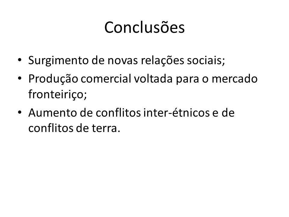 Conclusões Surgimento de novas relações sociais;