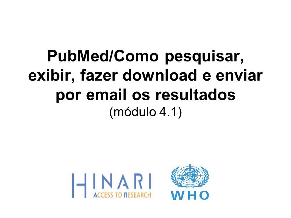 PubMed/Como pesquisar, exibir, fazer download e enviar por email os resultados (módulo 4.1)