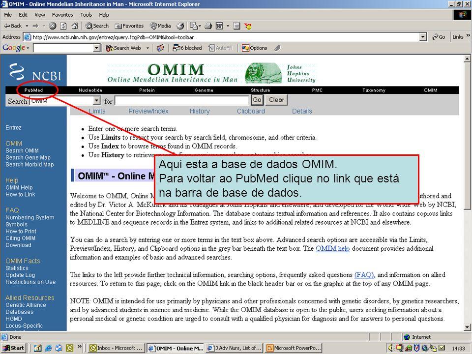 NCBI – OMIM database Aqui esta a base de dados OMIM.