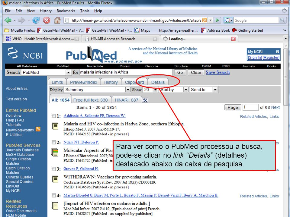 The Details link To see how PubMed performed the search we can click on the Details link highlighted below the query box.
