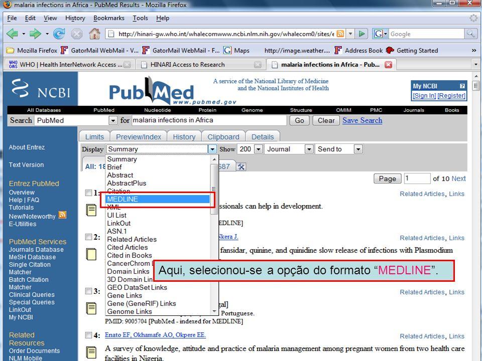 MEDLINE format 1 Aqui, selecionou-se a opção do formato MEDLINE .