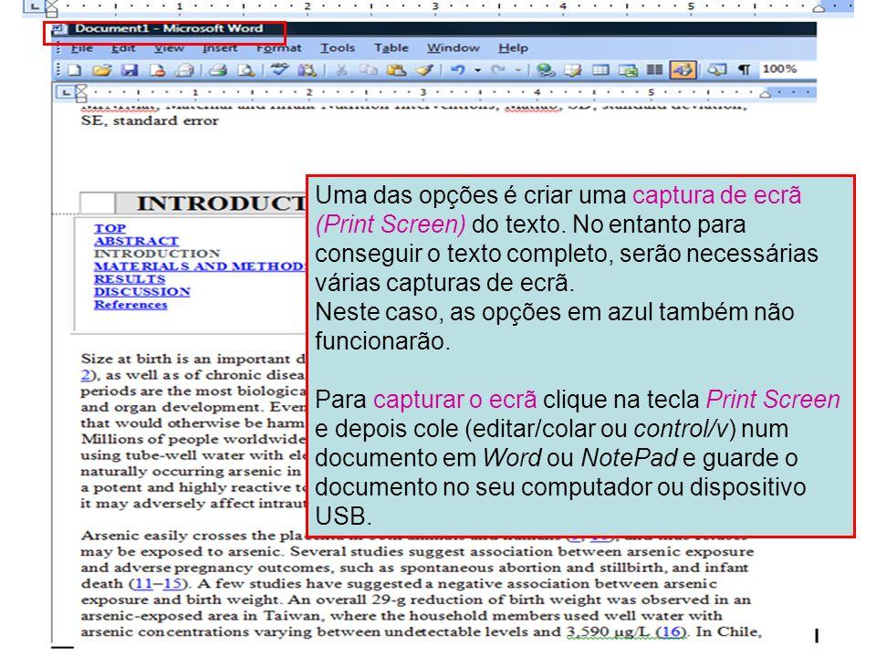 Uma das opções é criar uma captura de ecrã (Print Screen) do texto