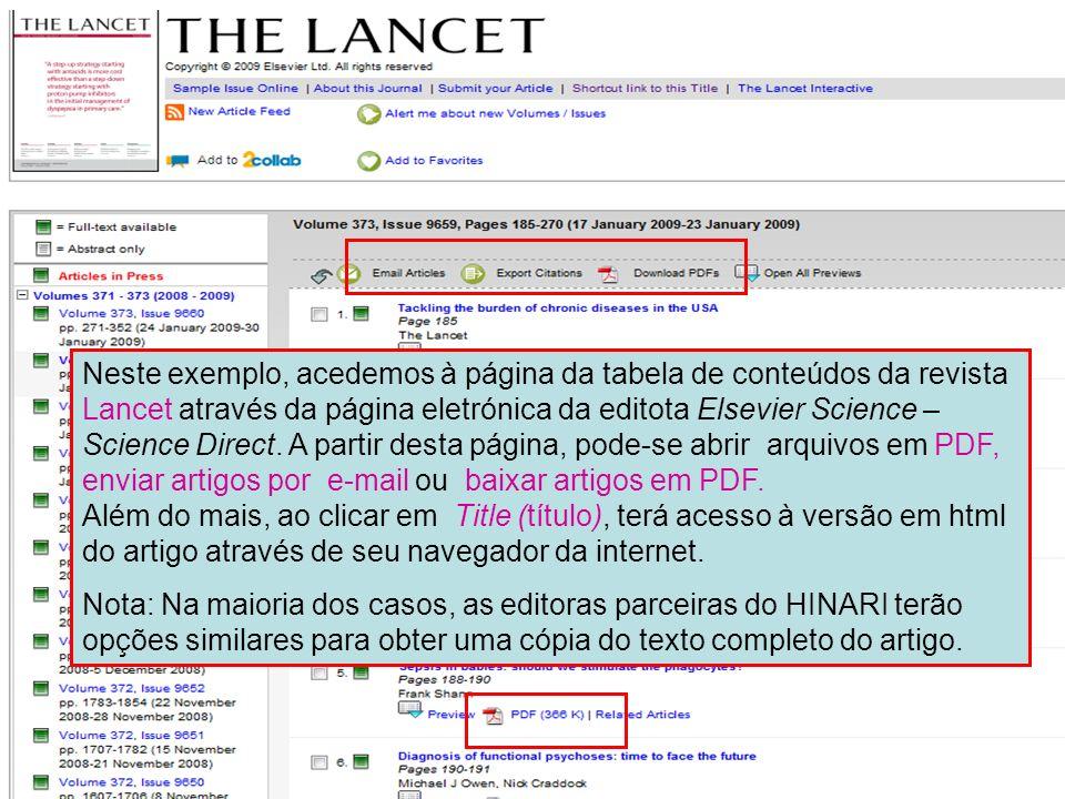 Neste exemplo, acedemos à página da tabela de conteúdos da revista Lancet através da página eletrónica da editota Elsevier Science – Science Direct. A partir desta página, pode-se abrir arquivos em PDF, enviar artigos por e-mail ou baixar artigos em PDF.