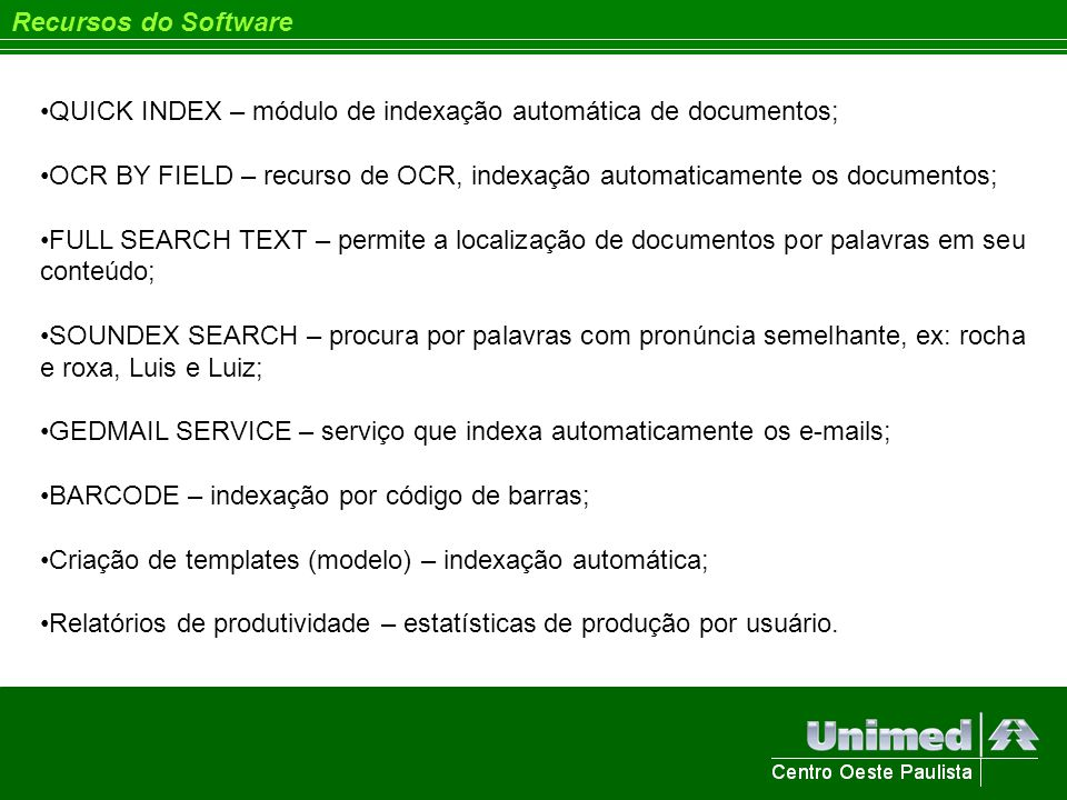 Recursos do Software QUICK INDEX – módulo de indexação automática de documentos;
