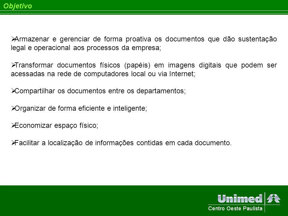 Objetivo Armazenar e gerenciar de forma proativa os documentos que dão sustentação legal e operacional aos processos da empresa;
