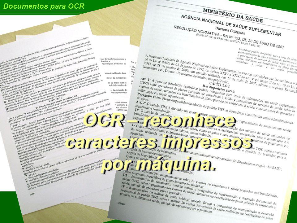 OCR – reconhece caracteres impressos por máquina.