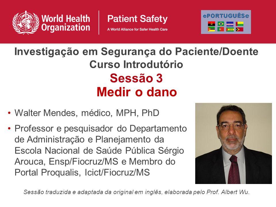 Investigação em Segurança do Paciente/Doente Curso Introdutório Sessão 3