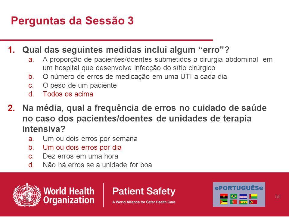 Perguntas da Sessão 3 Qual das seguintes medidas inclui algum erro