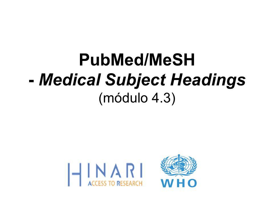 PubMed/MeSH - Medical Subject Headings (módulo 4.3)