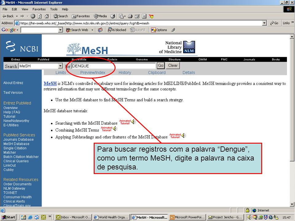 Dengue 1To search for records with Dengue as a MeSH term enter the term in the query box.