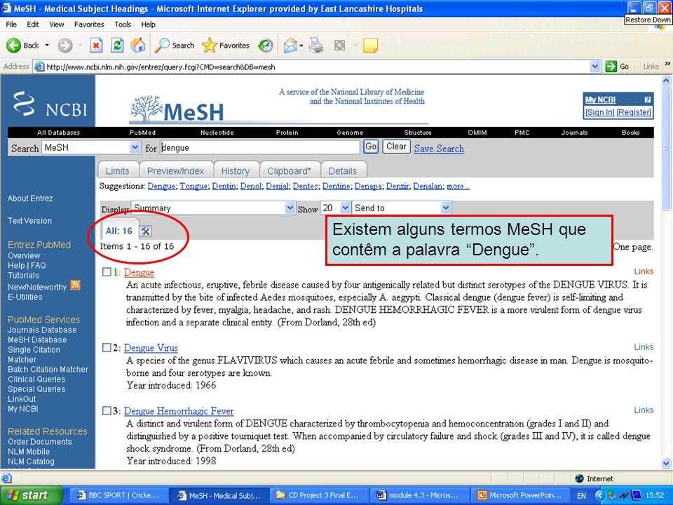 Dengue 2 Existem alguns termos MeSH que contêm a palavra Dengue .
