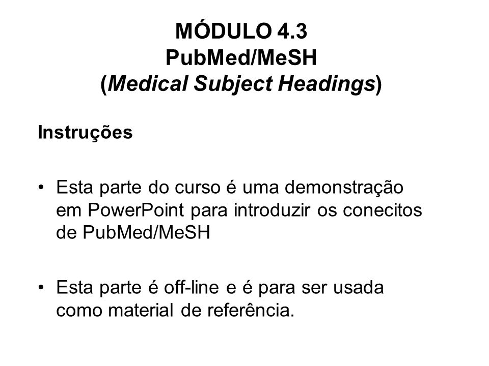 MÓDULO 4.3 PubMed/MeSH (Medical Subject Headings)